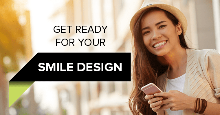 "A young woman smiling with a smart phone and the words ""GET READY FOR YOUR SMILE DESIGN"""
