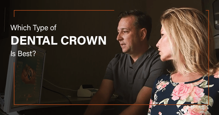 "Dr. Griffin with a patient and text, ""Which Type of Dental Crown Is Best?"""